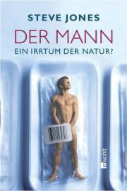 Buchcover / Steve Jones: Der Mann - Ein Irrtum der Natur?